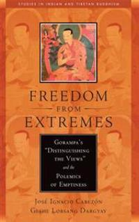 """Freedom from Extremes: Gorampa's """"Distinguishing the Views"""" and the Polemics of Emptiness"""