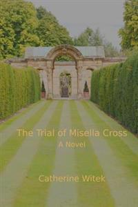 The Trial of Misella Cross