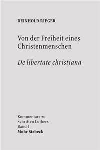 Von Der Freiheit Eines Christenmenschen / de Libertate Christiana