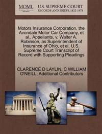 Motors Insurance Corporation, the Avondale Motor Car Company, et al., Appellants, V. Walter A. Robinson, as Superintendent of Insurance of Ohio, et al. U.S. Supreme Court Transcript of Record with Supporting Pleadings