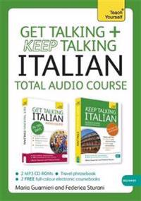 Get Talking and Keep Talking Italian Total Audio Course