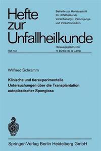 Klinische Und Experimentelle Untersuchungen  ber Die Transplantation Autoplastischer Spongiosa