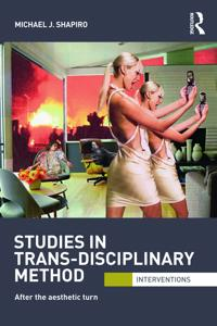 Studies in Trans-Disciplinary Method: After the Aesthetic Turn