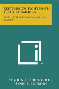 Sketches of Eighteenth Century America: More Letters from an American Farmer