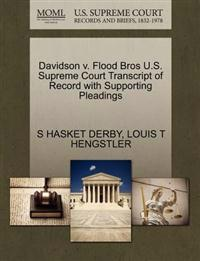 Davidson V. Flood Bros U.S. Supreme Court Transcript of Record with Supporting Pleadings