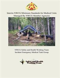 Interim Nwcg Minimum Standards for Medical Units Managed by Nwcg Member Agencies