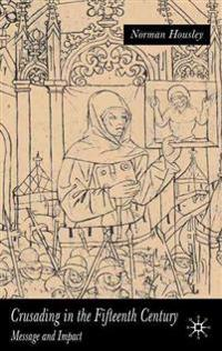 Crusading In The Fifteenth Century