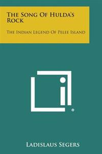 The Song of Hulda's Rock: The Indian Legend of Pelee Island
