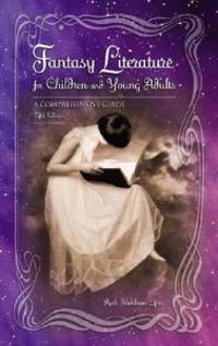 Fantasy Literature for Children and Young Adults: A Comprehensive Guide, 5th Edition