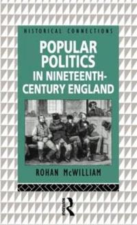 Popular Politics in Nineteenth-Century England