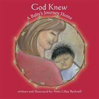 God Knew -- A Baby's Journey Home