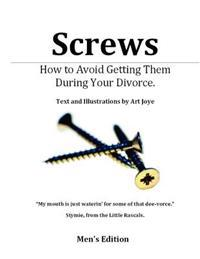 Screws - How to Avoid Getting Them During Your Divorce