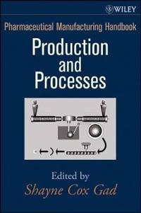 Pharmaceutical Manufacturing Handbook: Production and Processes
