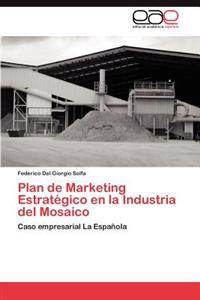 Plan de Marketing Estrategico En La Industria del Mosaico