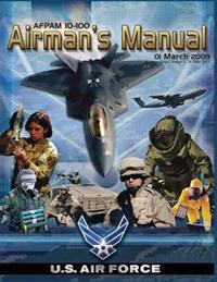 Airman's Manual: Afpam 10-100, Incorporating Through Change 1, 24 June 2011