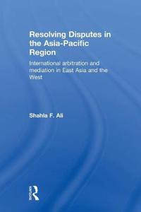 Resolving Disputes in the Asia-Pacific Region