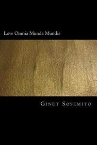 Love Omnia Munda Mundis