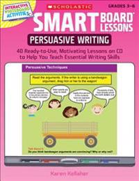 Persuasive Writing: 40 Ready-To-Use, Motivating Lessons on CD to Help You Teach Essential Writing Skills [With CDROM]
