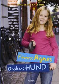 Finnes: Agnes, önskas: hund