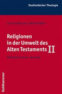 Religionen in Der Umwelt Des Alten Testaments II: Phonizier, Punier, Aramaer