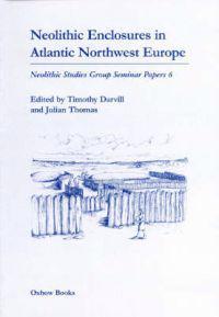 Neolithic Enclosures in Atlantic Northwest Europe