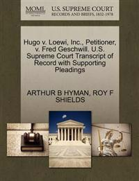 Hugo V. Loewi, Inc., Petitioner, V. Fred Geschwill. U.S. Supreme Court Transcript of Record with Supporting Pleadings