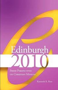 Edinburgh 2010: Fresh Perspectives on Christian Mission
