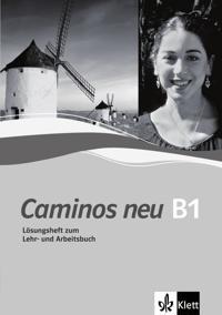 Caminos Neu B1. Lösungsheft zum Lehr- und Arbeitsbuch