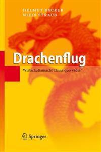 Drachenflug: Wirtschaftsmacht China Quo Vadis?