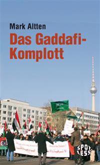 Das Gaddafi-Komplott