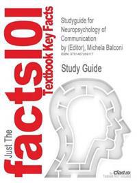 Studyguide for Neuropsychology of Communication by (Editor), Michela Balconi, ISBN 9788847015838