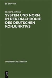 System Und Norm in Der Diachronie Des Deutschen Konjunktivs
