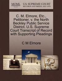 C. M. Elmore, Etc., Petitioner, V. the North Beckley Public Service District. U.S. Supreme Court Transcript of Record with Supporting Pleadings