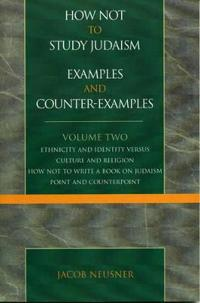 How Not to Study Judaism, Examples and Counter-Examples