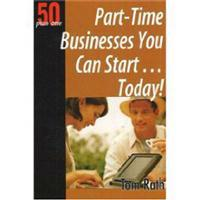 50 Plus One Part-Time Businesses You Can Start…today!
