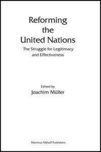 Reforming the United Nations: The Struggle for Legitimacy and Effectiveness