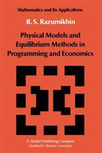 Physical Models and Equilibrium Methods in Programming and Economics                                Tions
