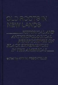 Old Roots in New Lands