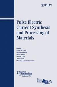 Pulse Electric Current Synthesis and Processing of Materials: Ceramic Transactions