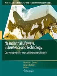 Neanderthal Lifeways, Subsistence and Technology