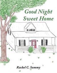 Good Night Sweet Home