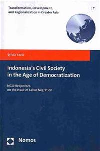 Indonesia's Civil Society in the Age of Democratization: Ngo-Responses on the Issue of Labor Migration