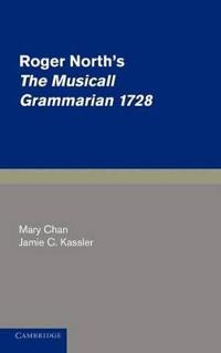 Roger North's the Musicall Grammarian 1728