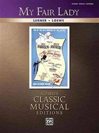 My Fair Lady: Lerner/Loewe: Piano/Vocal/Chords