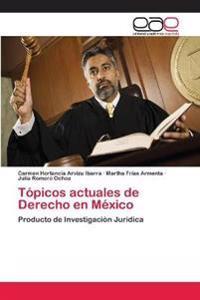 Topicos Actuales de Derecho En Mexico
