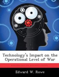 Technology's Impact on the Operational Level of War