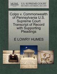 Colpo V. Commonwealth of Pennsylvania U.S. Supreme Court Transcript of Record with Supporting Pleadings