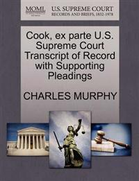 Cook, Ex Parte U.S. Supreme Court Transcript of Record with Supporting Pleadings