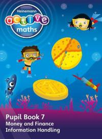 Heinemann Active Maths - First Level - Beyond Number - Pupil Book 7 - Money, Finance and Information Handling