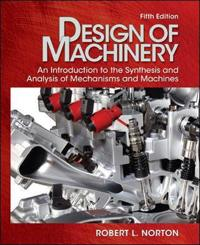 Design of Machinery: An Introduction to the Synthesis and Analysis of Mechanisms and Machines [With DVD ROM]